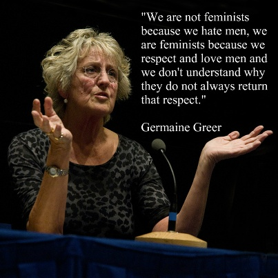 We are not feminists because we hate men, we are feminists because we respect and love men and we don't understand why they do not always return that respect.