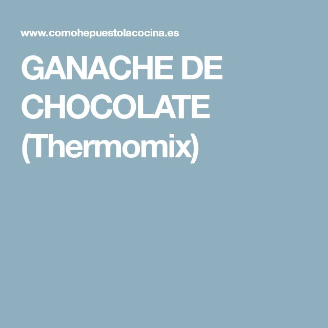 GANACHE DE CHOCOLATE (Thermomix)
