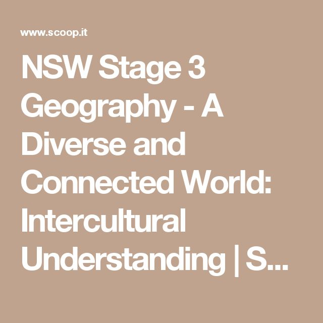 NSW Stage 3 Geography - A Diverse and Connected World: Intercultural Understanding | Scoop.it
