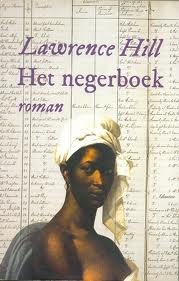 Het negerboek (The book of negroes), Lawrence Hill
