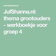 JufShanna.nl: thema grootouders - werkboekje voor groep 4