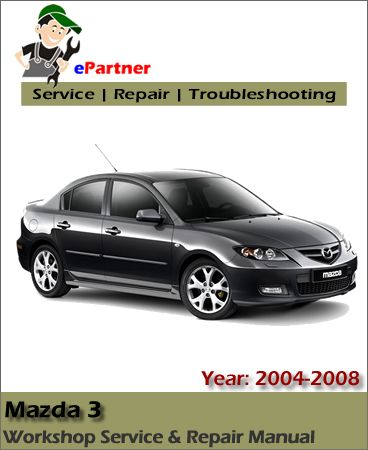 Download Mazda 3 Mazda3 Service Repair Manual 2004-2008