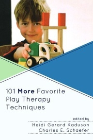 101 More Favorite Play Therapy Techniques.