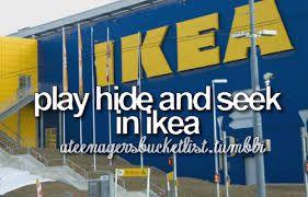 Play hide and seek in Ikea #bucketlist