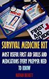 Free Kindle Book -   Survival Medicine Kit: Most Useful First Aid Skills and Medications Every Prepper Need To Know: (Emergency)