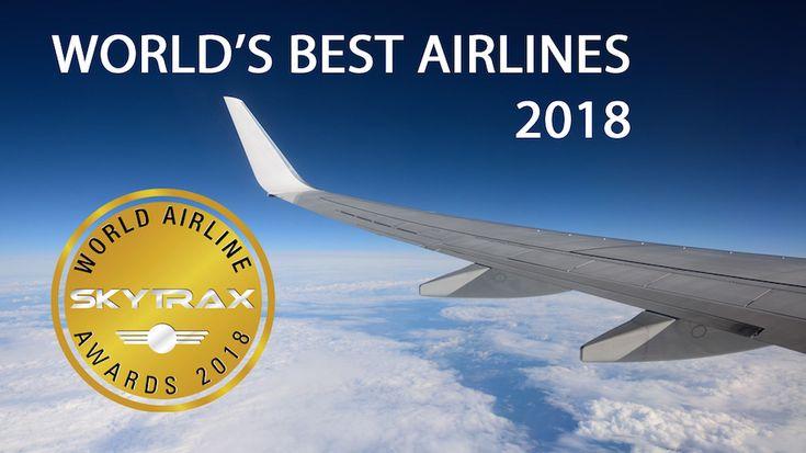 Skytrax 2018 年世界航空獎公布新加坡航空拿下年度最佳航空公司 | Best airlines, Airplane view, World's best
