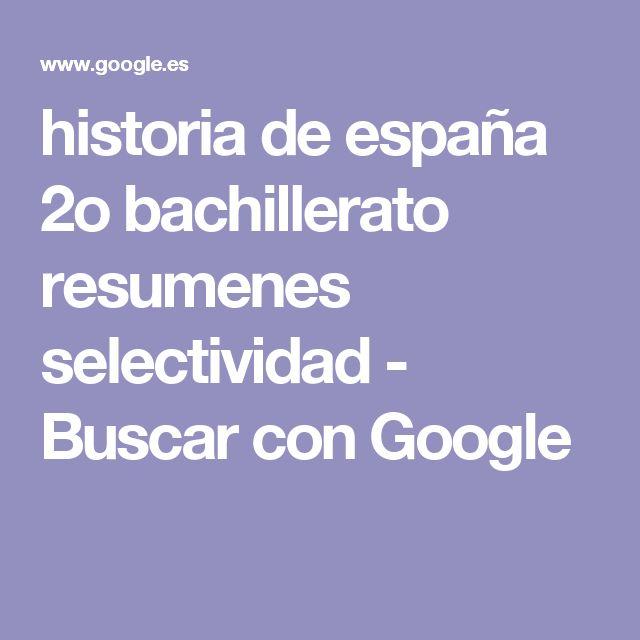 historia de españa 2o bachillerato resumenes selectividad - Buscar con Google