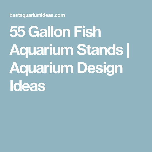 55 Gallon Fish Aquarium Stands | Aquarium Design Ideas