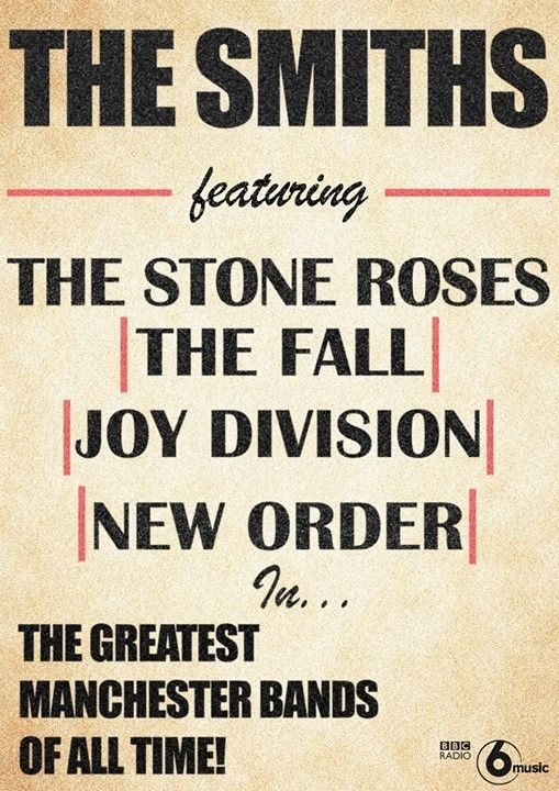 The Smiths ▪ The Stone Roses ▪ The Fall ▪ Joy Division ▪ New Order
