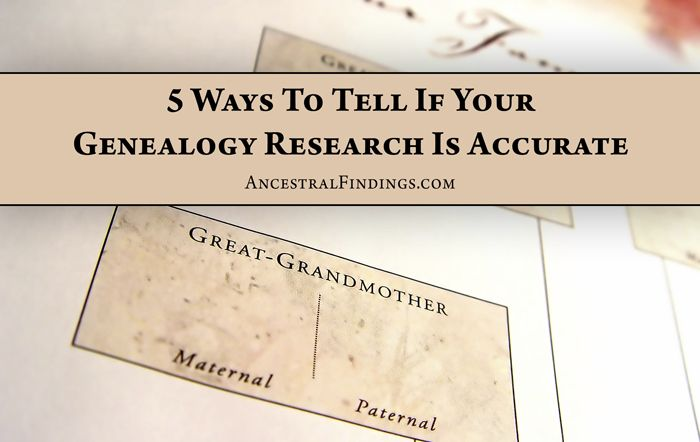 """How do you know your genealogy research is accurate? Use these five tips to be as sure as you can be in the world of genealogy.  And don't just punch in a name without looking at it because you """"know"""" it's right on the genealogy sites.  These are good tips."""