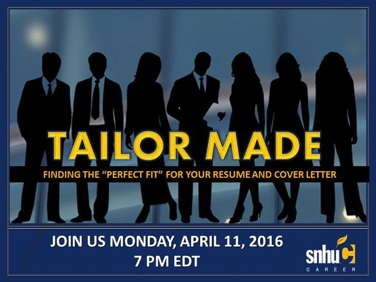 SNHU Career Webinar -Tailor Made: Resumes & Cover Letters
