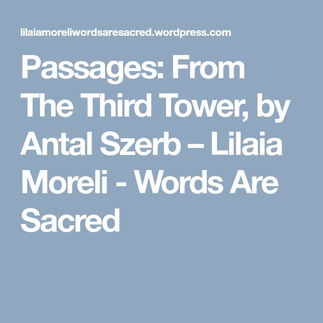 Passages: From The Third Tower, by Antal Szerb – Lilaia Moreli - Words Are Sacred