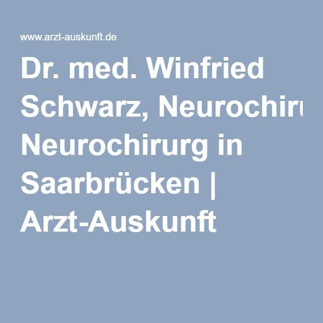 Dr. med. Winfried Schwarz, Neurochirurg in Saarbrücken | Arzt-Auskunft