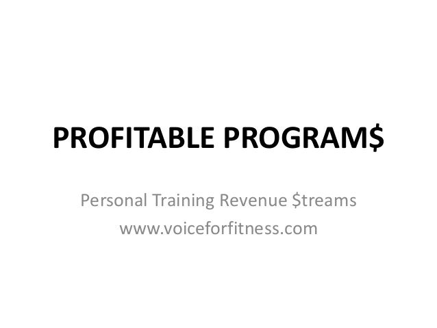 Ten Profitable Sustainable Personal Training Programs by Debra Atkinson via slideshare See it here, Here it at: https://itunes.apple.com/us/podcast/voiceforfitnessprofessionalss/id731652575?mt=2