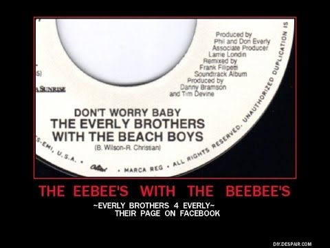 Beach Boys & Everly Brothers ~ Don't Worry Baby ~