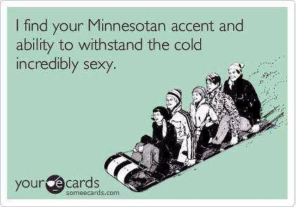 Minnesotans are sexy.