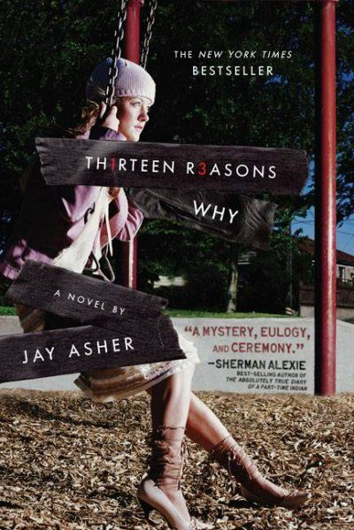 Thirteen Reasons Why by Jay Asher -- Hanna Baker took her own life, but not before leaving a series of tapes for her tormentors to hear.