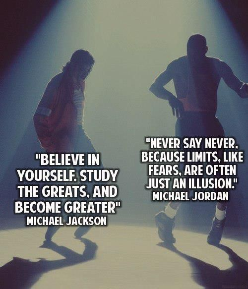 Here's something inspiring from 2 of the greatest icons of our history, Micheal Jackson & Michael Jordan. ;)