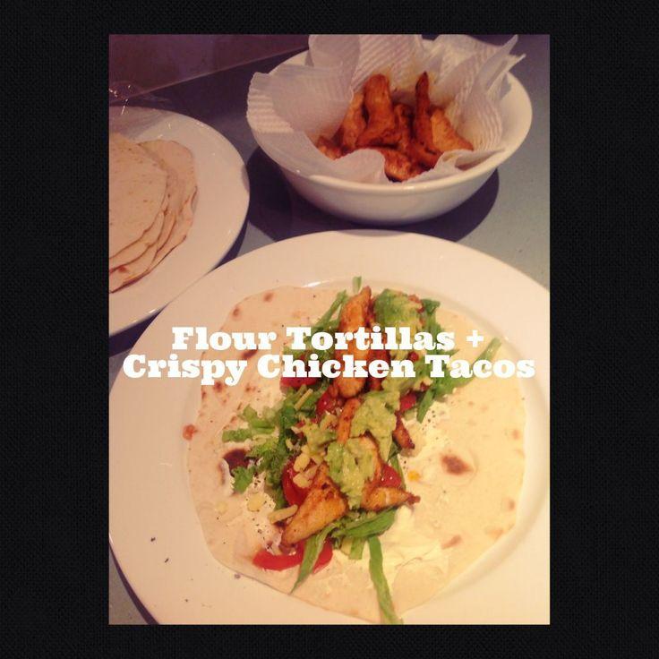 Crispy Chicken Tacos  with  Home Made Flour Tortillas