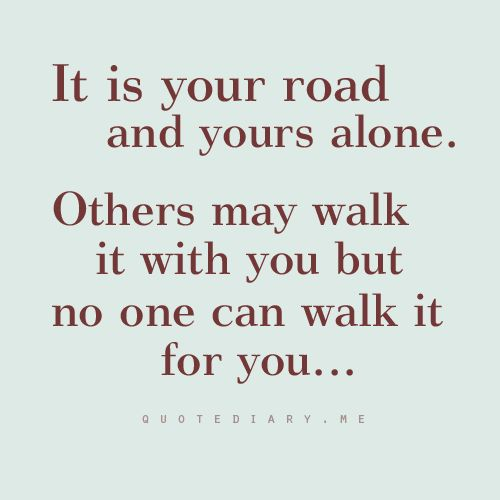 ... it for you sayings life inspiration quotes wisdom so true walk roads
