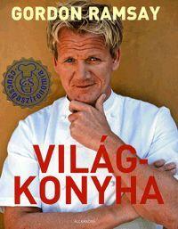 Világkonyha könyv - Dalnok Kiadó Zene- és DVD Áruház - Gasztronómia, szakácskönyvek - Nemzetközi konyha