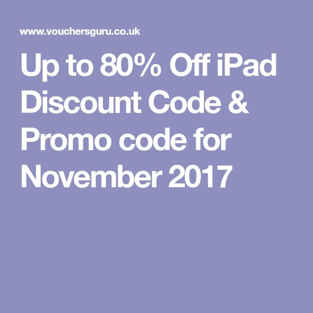 Up to 80% Off iPad Discount Code & Promo code for November 2017