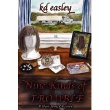 Nine Kinds of Trouble (Paperback)By kd easley