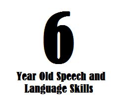Find out about 6 year old speech and language skills and learn how a 6-year-old child should be communicating.