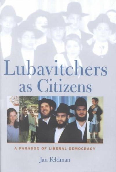 Lubavitchers As Citizens: A Paradox of Liberal Democracy