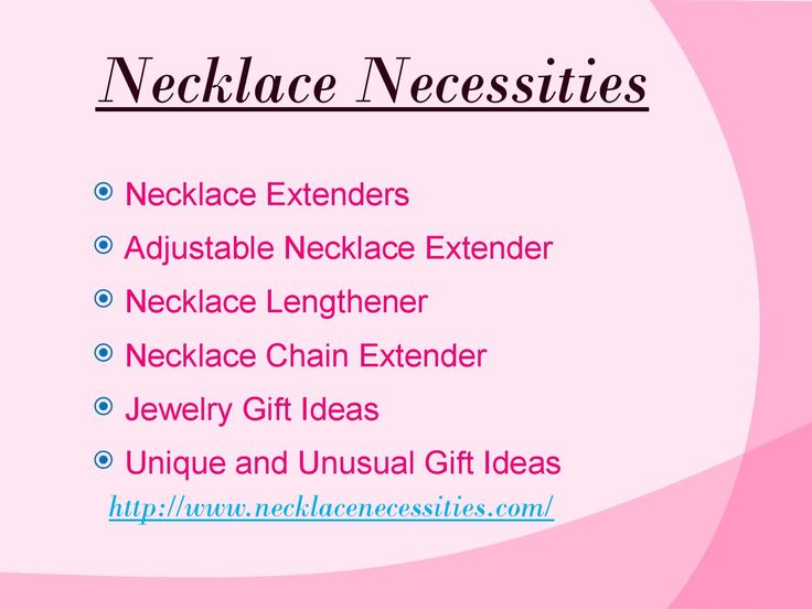 Necklace extenders  Worried about the short length of your necklace? Here, you will find an easy and effective way to adjust your jewelry. Order a trio of unique necklace extenders from NecklaceNecessities now. Your necklace will stay at the right place where you want.