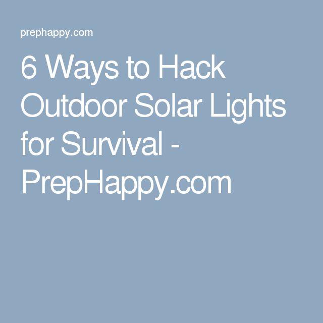 6 Ways to Hack Outdoor Solar Lights for Survival - PrepHappy.com