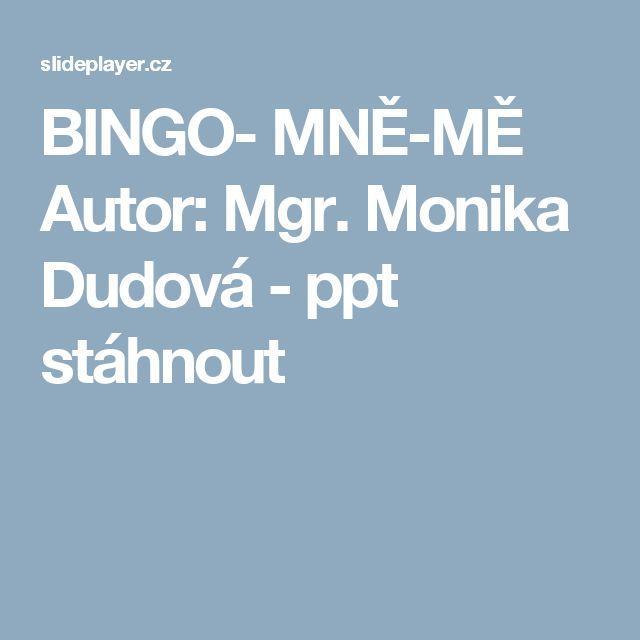 BINGO- MNĚ-MĚ Autor: Mgr. Monika Dudová -  ppt stáhnout