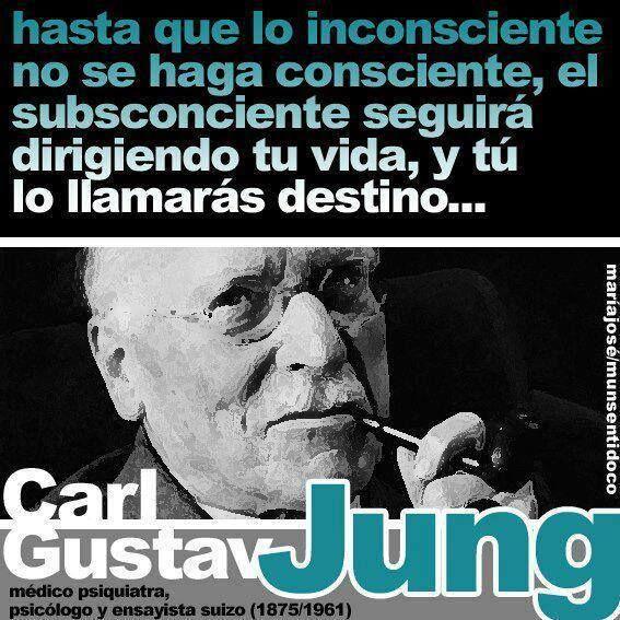 Hasta que lo inconsciente no se haga consciente, el subconsciente seguirá dirigiendo tu vida y tu lo llamarás destino... Carl Gustav Jung