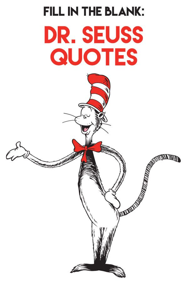 fill in the blank  dr  seuss quotes