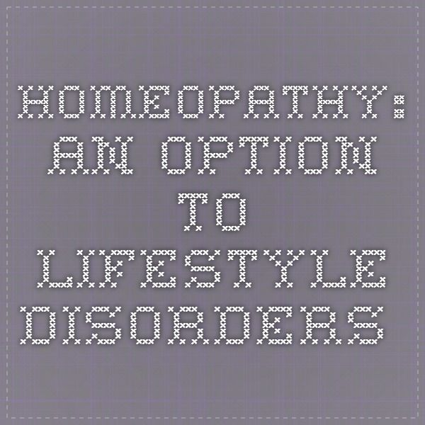 Homeopathy: An option to lifestyle disorders