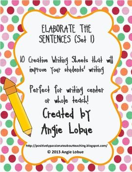 """Elaborate the Sentence - Set 1 Need a great resource to help your students improve their writing skills? 10 """"Elaborate the Sentence"""" activities with helpful writing tips to guide students."""