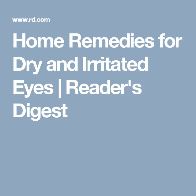 Home Remedies for Dry and Irritated Eyes | Reader's Digest