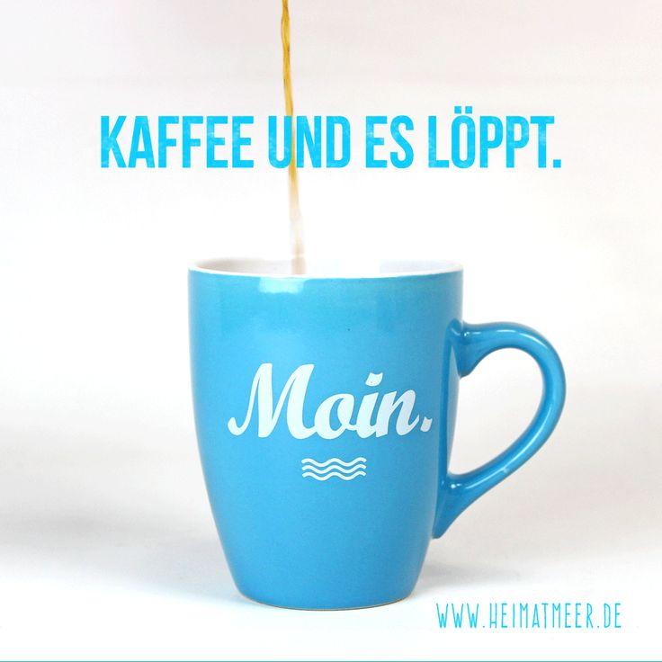 Kaffee am Morgen vertreibt Kimmer und Sorgen. Zur MOIN.-Tasse >>