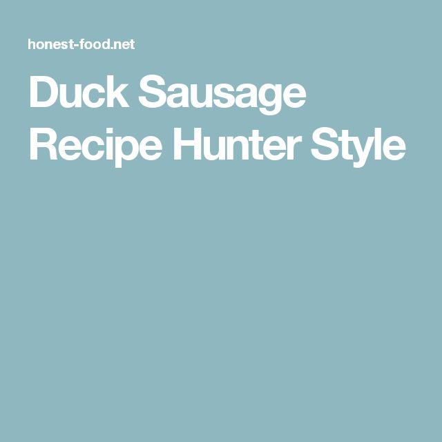 Duck Sausage Recipe Hunter Style