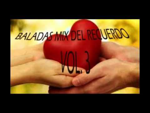 Baladas del Recuerdo MIx Vol 1. - YouTube