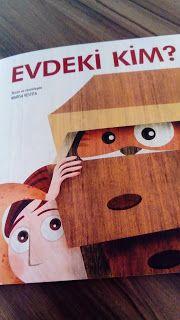 çocuk kitapları, aktiviteler, oyunlar, hayaller...: EVDEKİ KİM?