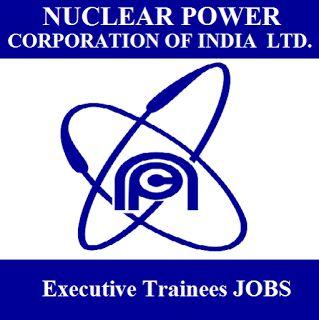 NPCIL Recruitment 2017   Executive Trainees Jobs   Apply Online   Sarkari Naukri