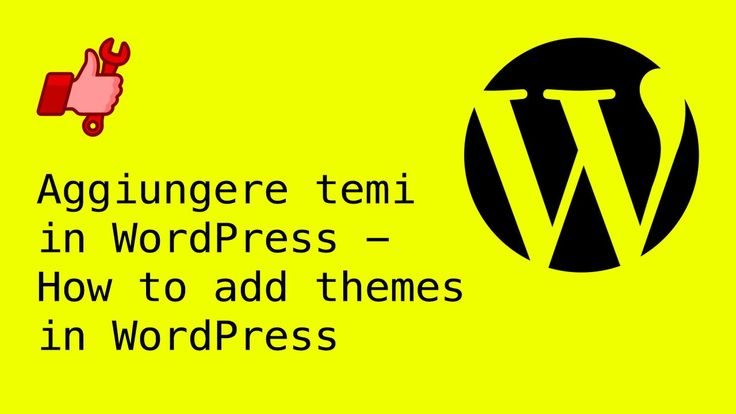 Aggiungere temi in WordPress - How to add themes in WordPress