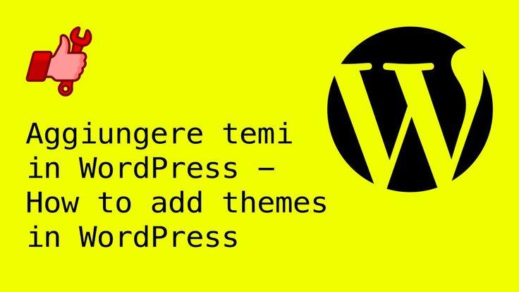 Aggiungere temi in WordPress - How to add themes in WordPress