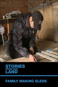 Stories from Our Land 1.5: Family Making Sleds