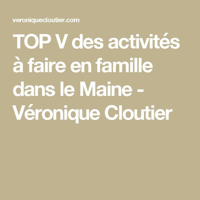 TOP V des activités à faire en famille dans le Maine - Véronique Cloutier