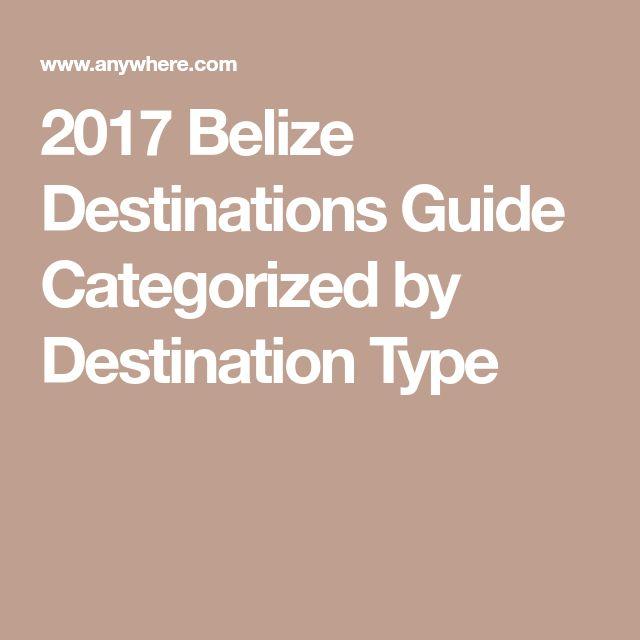 2017 Belize Destinations Guide Categorized by Destination Type