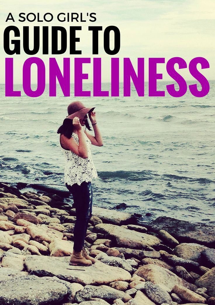 A Solo Girlu0027s Guide To Loneliness