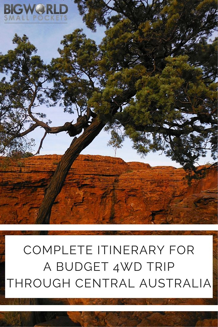 The-Perfect-Itinerary-for-a-Budget-4WD-Trip-Up-Through-Central-Australia-Big-World-Small-Pockets.jpg (735×1102)