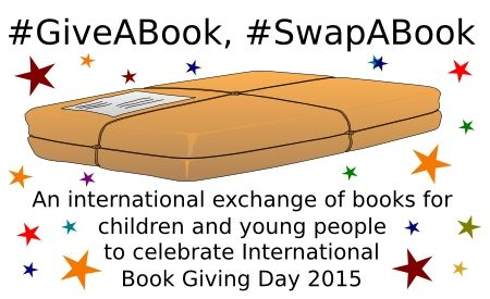 A Kids/YA BookSwap to Celebrate International Book Giving Day 2015 - worldwide and all are encouraged to join in via @playbythebook